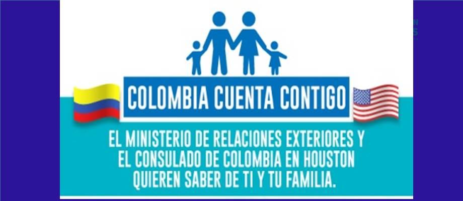 El Ministerio De Relaciones Exteriores Y El Consulado De Colombia En Houston Quieren Saber De Ti