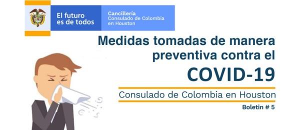En el boletín 5 el Consulado de Colombia en Houston informa las medidas preventivas adoptadas contra el COVID