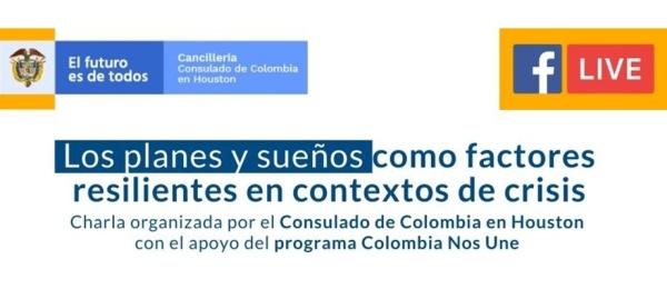 El Consulado de Colombia en Houston lo invita mañana a la charla virtual sobre los planes y sueños como factores de resiliencia